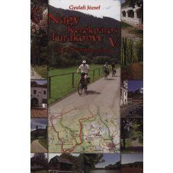 Nagy kerékpáros túrakönyv 5. atlasz Gyulafi József