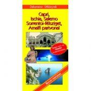 Capri útikönyv, Ischia, Salerno, Sorrentói félsziget, Amalfi partvonal útikönyv Dekameron kiadó