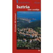 Isztria ezer csodája  útikönyv Hibernia kiadó, Hibernia Nova Kft. 2007