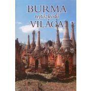 Myanmar útikönyv, Burma útikönyv, Burma rejtőzködő világa Kossuth kiadó