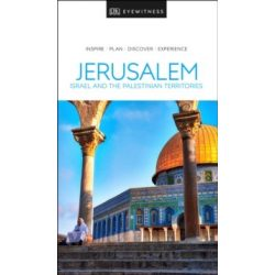 Jeruzsálem útikönyv, Jerusalem, Israel and the Palestinian Territories útikönyv DK Eyewitness Guide, angol 2019