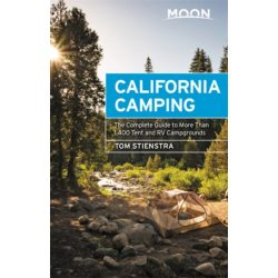 California Camping útikönyv Moon, angol (Twenty-first Edition) : The Complete Guide to More Than 1,400 Tent and RV Campgrounds
