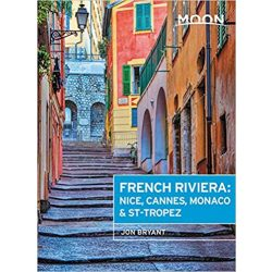 French Riviera útikönyv Moon, angol (First Edition) : Nice, Cannes, Saint-Tropez, and the Hidden Towns in Between