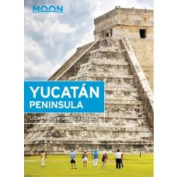 Yucatan Peninsula útikönyv Moon, angol (Thirteenth Edition)