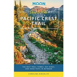 Drive & Hike Pacific Crest Trail útikönyv Moon, angol (First Edition) : The Best Trail Towns, Day Hikes, and Road Trips In Between