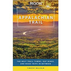 Drive & Hike Appalachian Trail útikönyv Moon, angol (First Edition) : The Best Trail Towns, Day Hikes, and Road Trips In Between