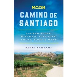 Camino de Santiago útikönyv Moon, angol Camino könyv Sacred Sites, Historic Villages, Local Food & Wine 2019