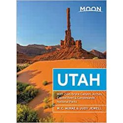 Utah útikönyv Moon, angol (Thirteenth Edition) : With Zion, Bryce Canyon, Arches, Capitol Reef & Canyonlands National Parks