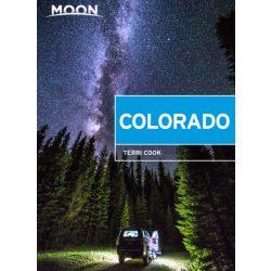 Colorado útikönyv Moon, angol (Tenth Edition) : Scenic Drives, National Parks, Best Hikes