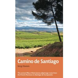 Camino de Santiago : The ancient Way of Saint James pilgrimage route from the French Pyrenees to Santiago de Compostela Aurum Press angol