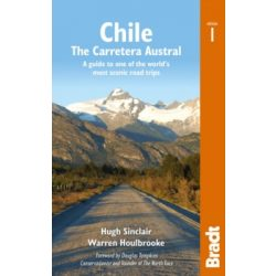 Chile útikönyv, Carretera Austral : A guide to one of the world's most scenic road trips Bradt 2015 - angol