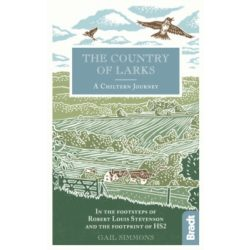 The Country of Larks útikönyv: A Chiltern Journey Bradt Guide, angol 2019