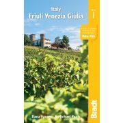 Friuli útikönyv Venezia Giulia : Including Trieste, Udine, the Julian Alps Bradt 2019 - angol