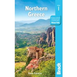 Northern Greece Bradt 2020 - angol  Görögország útikönyv Thessaloniki, Epirus, Macedonia, Pelion, Mount Olympus, Chalkidiki, Meteora and the Sporades