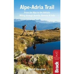 Alpok-Adria útikönyv Bradt Guide, Alpe-Adria Trail : From the Alps to the Adriatic: Hiking through Austria, Slovenia & Italy - angol 2020