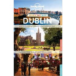 Dublin útikönyv Lonely Planet Make My Day Dublin 2017