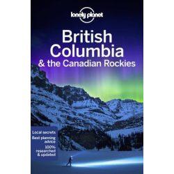 British Columbia & the Canadian Rockies Lonely Planet útikönyv 2020