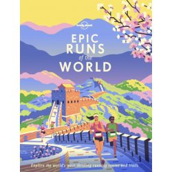 Epic Runs of the World Lonely Planet Guide 2019 angol