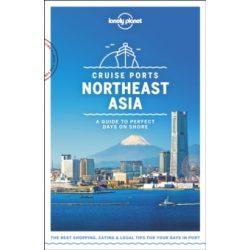 Cruise Ports Northeast Asia Lonely Planet Észak-Kelet-ázsia útikönyv angol 2019