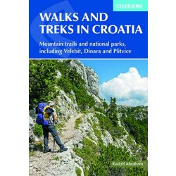 Walks and Treks in Croatia : mountain trails and national parks, including Velebit, Dinara and Plitvice 2019