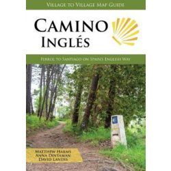 Camino Ingles : Ferrol to Santiago on Spain's English Way 2018 angol Camino könyv