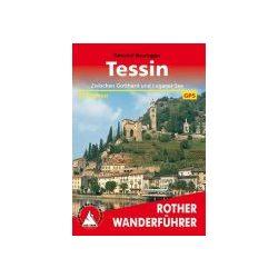Tessin – Zwischen Gotthard und Luganer See túrakalauz Bergverlag Rother német   RO 4078