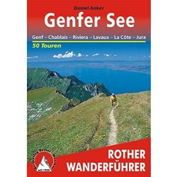 Genfer See – Genf I Chablais I Riviera I Lavaux I La Cote I Jura túrakalauz Bergverlag Rother német   RO 4154