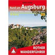 Augsburg, Rund um – Mit Westlichen Wäldern túrakalauz Bergverlag Rother német   RO 4447
