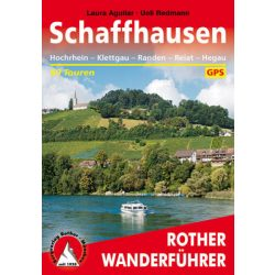 Schaffhausen – Hochrhein I Klettgau I Randen I Reiat I Hegau túrakalauz Bergverlag Rother német   RO 4488