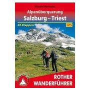 Alpenüberquerung – Salzburg bis Triest túrakalauz Bergverlag Rother német   RO 4494