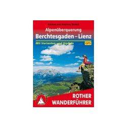 Alpenüberquerung – Berchtesgaden bis Lienz túrakalauz Bergverlag Rother német   RO 4495