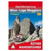 Alpenüberquerung – Wien bis Lago Maggiore túrakalauz Bergverlag Rother német   RO 4510