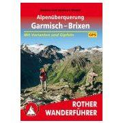 Alpenüberquerung – Garmisch bis Brixen túrakalauz Bergverlag Rother német   RO 4536