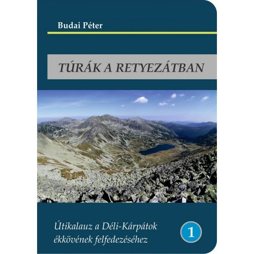 Túrák a Retyezátban könyv, Retyezát-hegység könyv Budai Péter