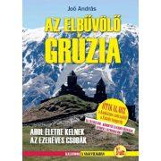 Az elbűvölő Grúzia útikönyv - Ahol életre kelnek az ezeréves csodák 2018