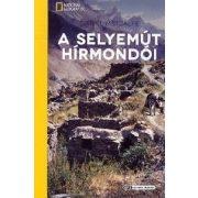 Selyemút, a selyemút hírmondói útikönyv National Geographic 2012