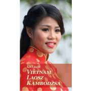 Vietnam, Laosz, Kambodzsa útikönyv Reneszánsz Kiadó  2016  Ács László