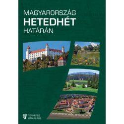 Magyarország hetedhét határán - Rendhagyó térképes útikalauz - 2. javított kiadás Hibernia Nova kiadó, Magyarország útikönyv