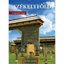 Székelyföld könyv Pataki János Székelyföld - A legendák világa 2020