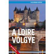 A Loire völgye útikönyv - VilágVándor sorozat  2019