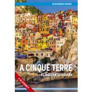 Cinque Terre útikönyv A Cinque Terre és a levantei Riviéra útikönyv - VilágVándor sorozat  2020
