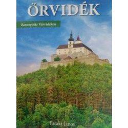 Őrvidék - Barangolás Várvidéken, Őrvidék könyv Pataki János 2020