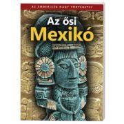 Az ősi Mexikó útikönyv  Az emberiség nagy történetei Kossuth kiadó