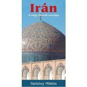 Irán útikönyv Kossuth kiadó, Irán a négy évszak országa 2018 Sárközy Miklós