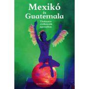Mexikó és Guatemala útiköny Kossuth kiadó Titokzatos civilizációk nyomában