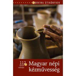 Magyar népi kézművesség könyv Corvina Kiadó Kft.  2017