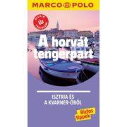 A horvát tengerpart útikönyv Marco Polo, Isztria útikönyv, Isztria és a Kvarner-öböl Corvina Kiadó 2019