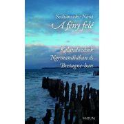 A fény felé Saxum Kiadó Normandia útikönyv, Kalandozások Normandiában és Bretagne-ban, Bretagne útikönyv