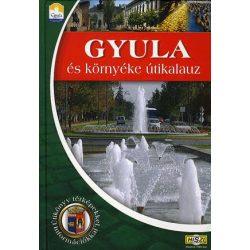 Gyula útikönyv, Gyula és környéke útikalauz útikönyv Hiszi