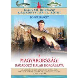 A magyarországi ragadozó halak horgászata, Magyar horgász kézikönyvtár II. kötet Bokor Károly